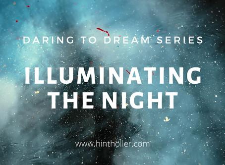 ILLUMINATING THE NIGHT