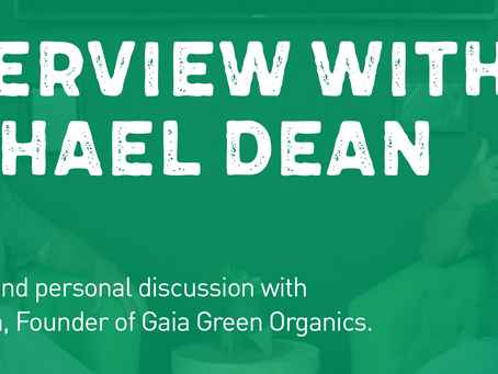 Exclusive Interview: Michael Dean, Founder of Gaia Green Organics