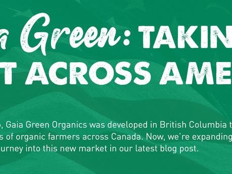 Gaia Green Organics: Taking Root Across America