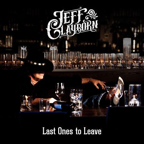 JEFF CLAYBORN - LAST ONES TO LEAVE.JPG