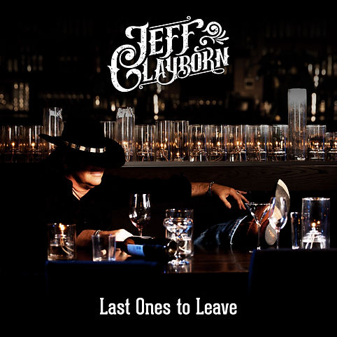 JEFF CLAYBORN - LAST ONES TO LEAVE.JPG