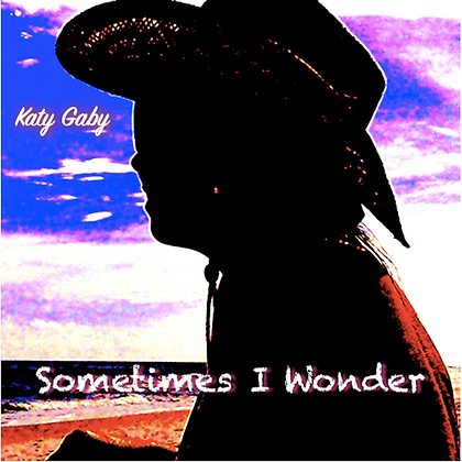 Sometimes I Wonder - Katy Gaby