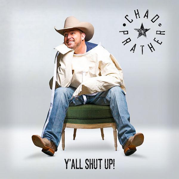 Chad Prather - Y'all Shut Up.jpg