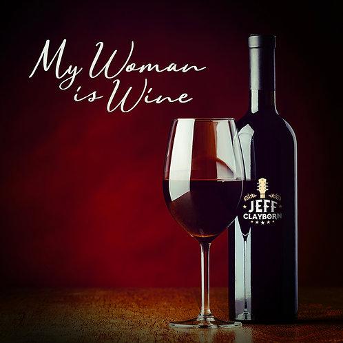 My Woman is Wine