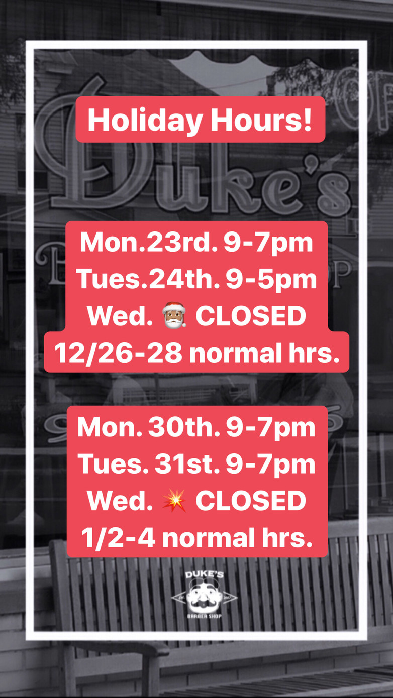 Dukes Barber Shop Holiday Hours