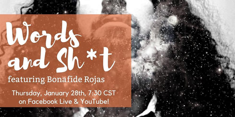 Words & Sh*t, featuring Bonafide Rojas