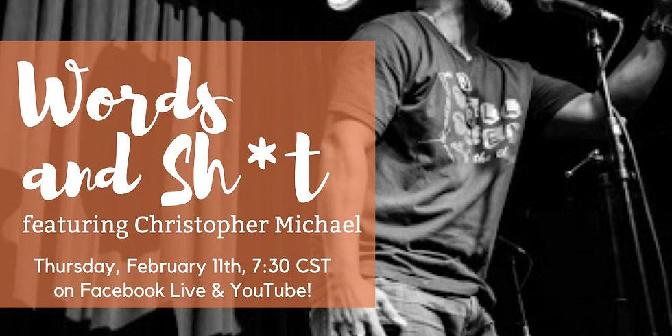 Words & Sh*t, featuring Christopher Michael