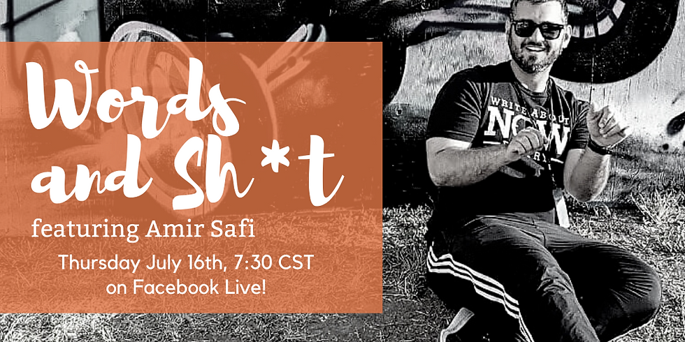 Words and Sh*t, featuring Amir Safi