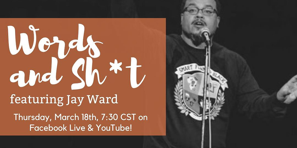 Words and Shit, featuring Jay Ward