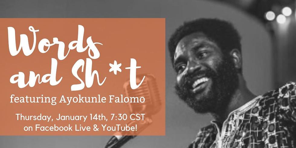 Words & Sh*t, featuring Ayokunle Falomo