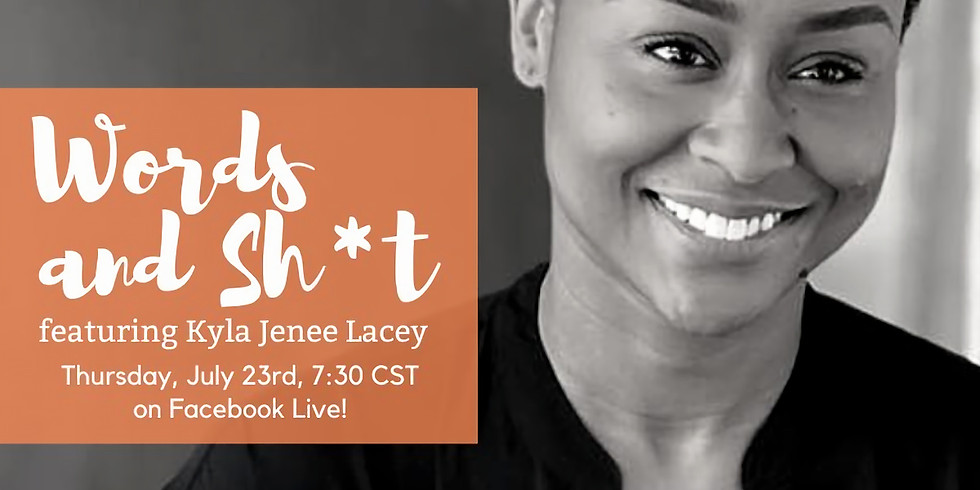 Words and Sh*t, Featuring Kyla Jenée Lacey