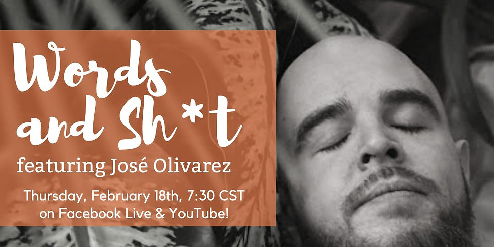 Words & Sh*t, featuring Jose Olivarez