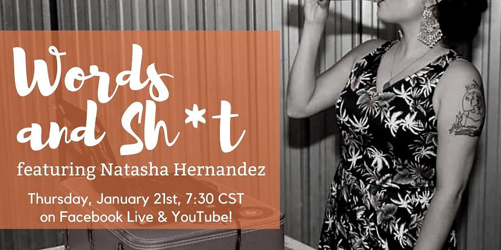 Words & Sh*t, featuring Natasha Hernandez
