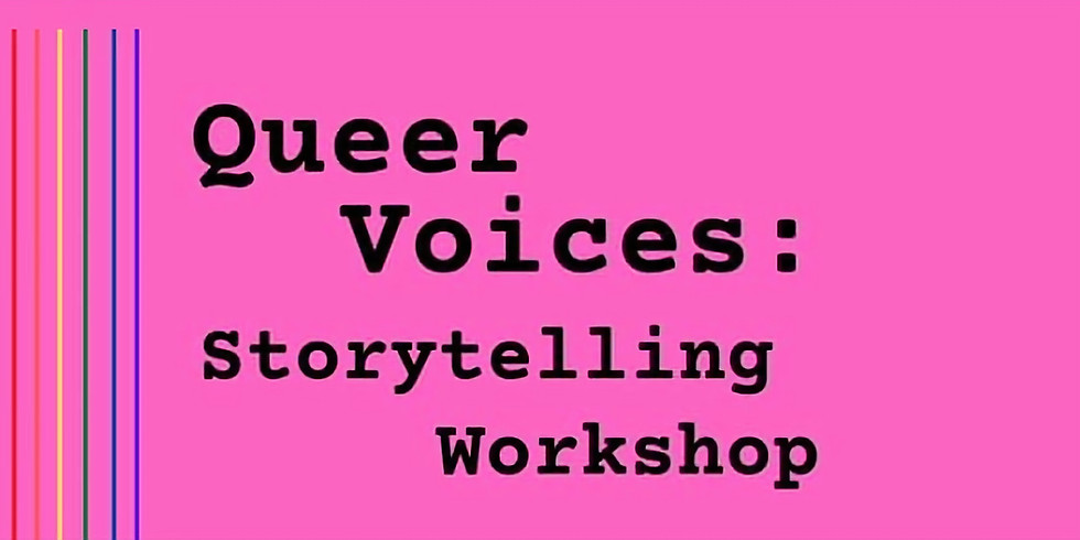 Queer Voices Storytelling Workshop