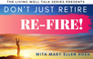Don't Just Retire...REFIRE!!!