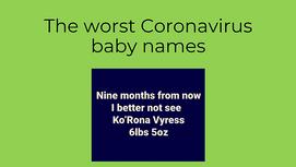 The worst Coronavirus baby names
