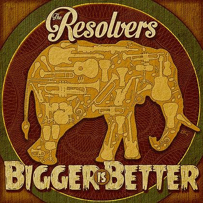 Bigger Is Better CD
