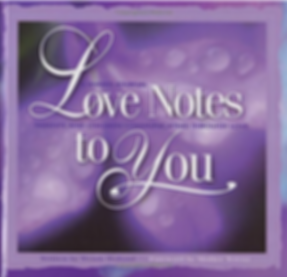 Front Cover of book, Love Notes to You