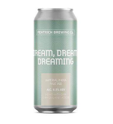 Dream, Dream, Dreaming | 8.5% | DIPA
