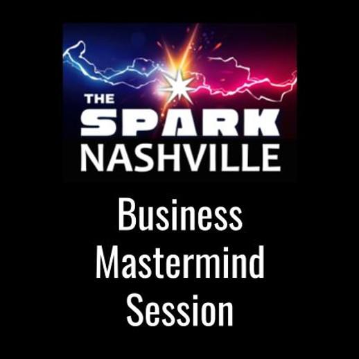 The Spark Nashville Business Mastermind Session
