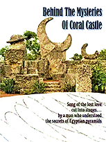 Coral Castle - Behind the Mysteries - Co