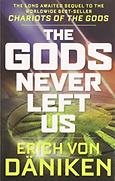 Erich von Daniken - The Gods Never Left