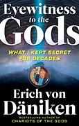 Erich von Daniken - Eyewitness to the Go