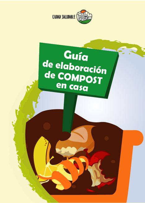 Desde Ciudad Saludable elaboramos la Guía de elaboración de Compost en el hogar para ayudarte a ti y