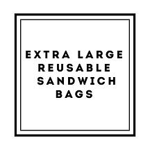 Ex large Reusable Sandwich Bags.PNG