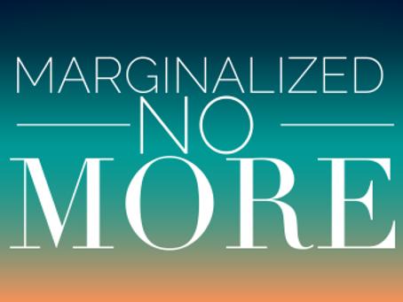Relentlessly Pursuing Magic-Marginalized No More