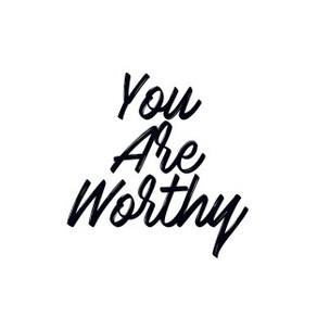 Monday Mayhem – You Are Worthy