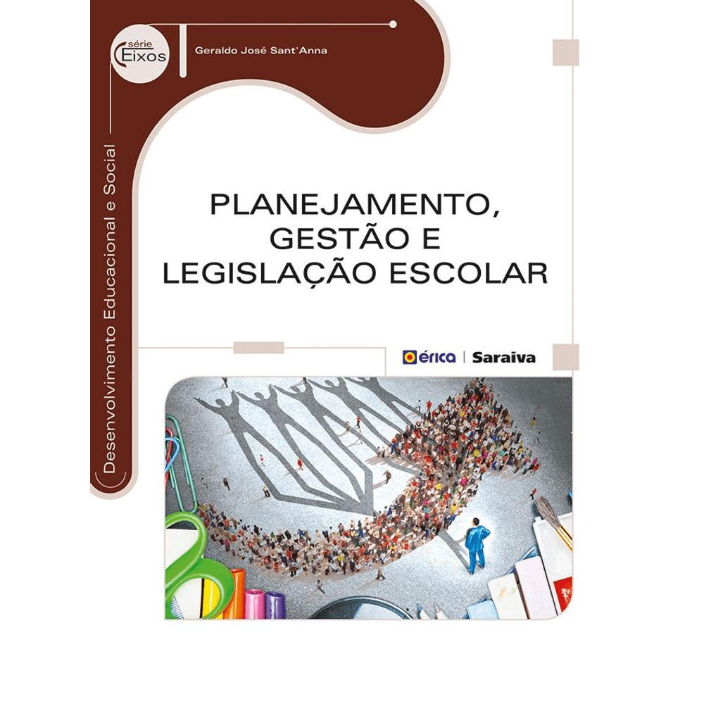 """""""Planejamento, Gestão e Legislação Escolar"""", de Geraldo José Sant'Anna"""