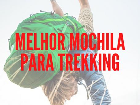 A MELHOR MOCHILA PARA TREKKING