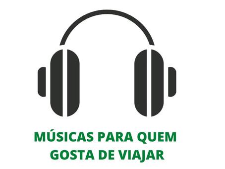 MÚSICAS PARA QUEM GOSTA DE VIAJAR