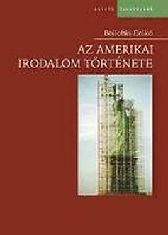 Bollobás Enikő - A History of American Literature