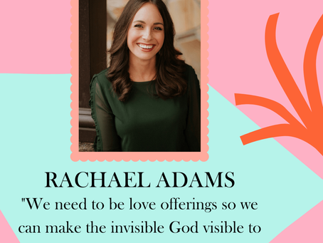 The Love Offering with Rachael Adams