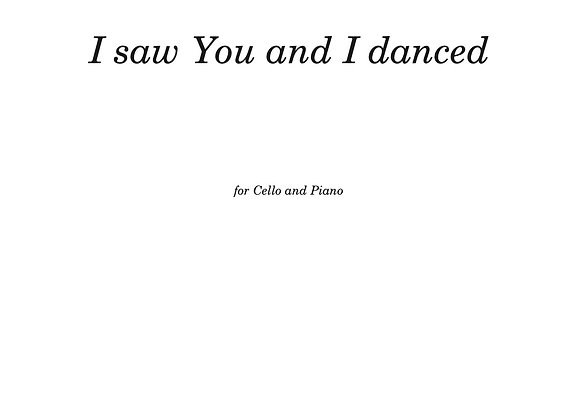 I saw You and I danced