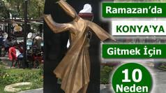 Ramazanda Konya'ya Gitmek için 10 Neden