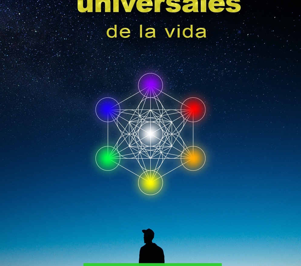 LAS 7 LEYES UNIVERSALES DE LA VIDA