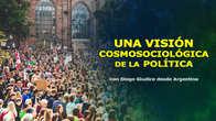 Una visión cosmosociológica de la política, cosmosociologia, diego giudice, congreso de CosmoSociología.jpg