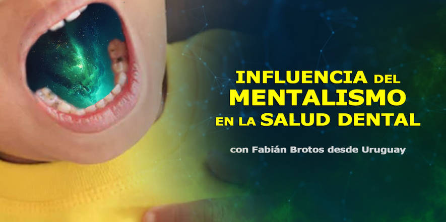 Influencia del mentalismo en la salud detal, decodificación dental, Fabián Brotos, congreso de CosmoSociología.jpg