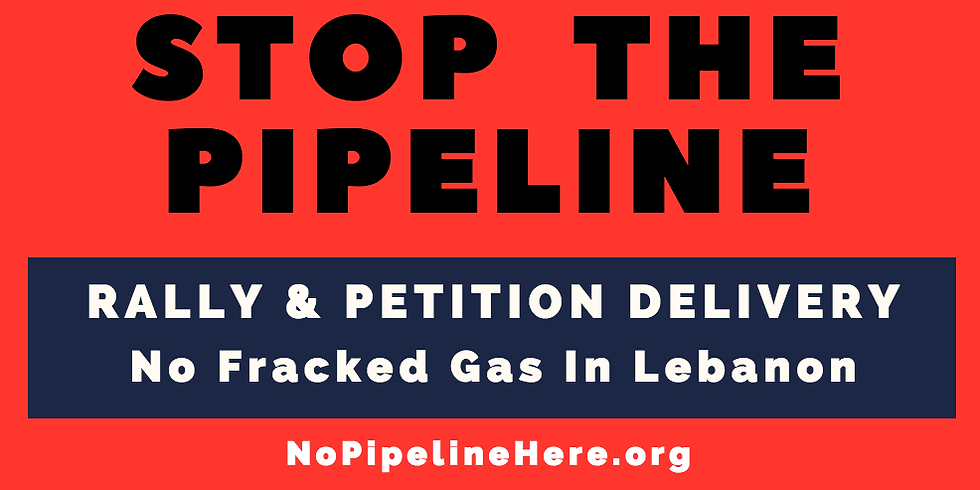 No Fracked Gas Pipeline in Lebanon: Rally & Petition Delivery