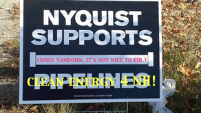LEE NYQUIST 4 State Senate is for CLEAN ENERGY, not pipelines. Shame on Senator Andy Sanborn for fib