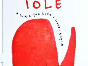 Iole: a baleia que toda palavra engole