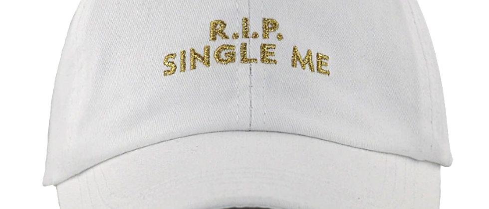 RIP single me hat