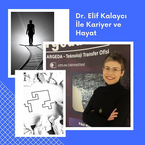 Dr. Elif Kalaycı İle Kariyer ve Hayat Üzerine Sohbetler 1