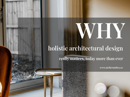 Why holistic architectural design really matters, today more than ever