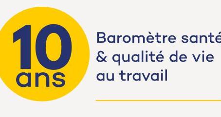 10 ans du Baromètre sur la santé et la qualité de vie au travail réalisé par Malakoff Médéric