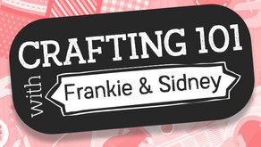 Crafting 101 with Hochanda and Frankie & Sidney