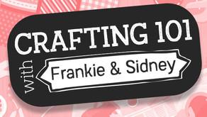 Crafting 101 with Hochanda and Frankie & Sidney